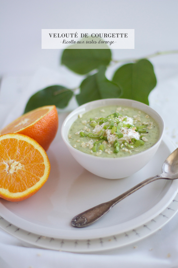 Velouté de courgette, orange, cardamome et ricotta aux zestes d'orange :