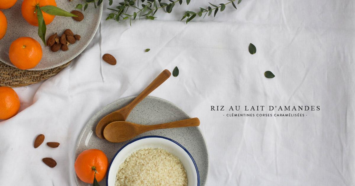 Recette riz au lait d'amandes et clémentines corse caramélisées - Besly -